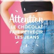 151 Magnet Attention le chocolat fait rétrécir les jeans